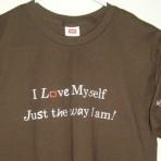 I love myself just the way I am !